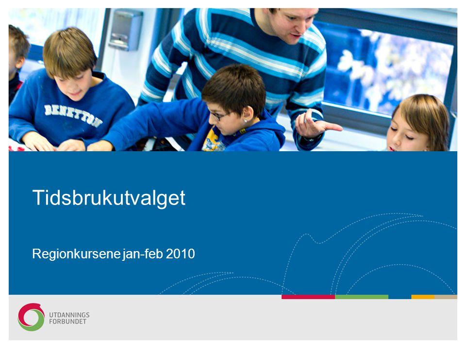 Regionkursene jan-feb 2010 Tidsbrukutvalget