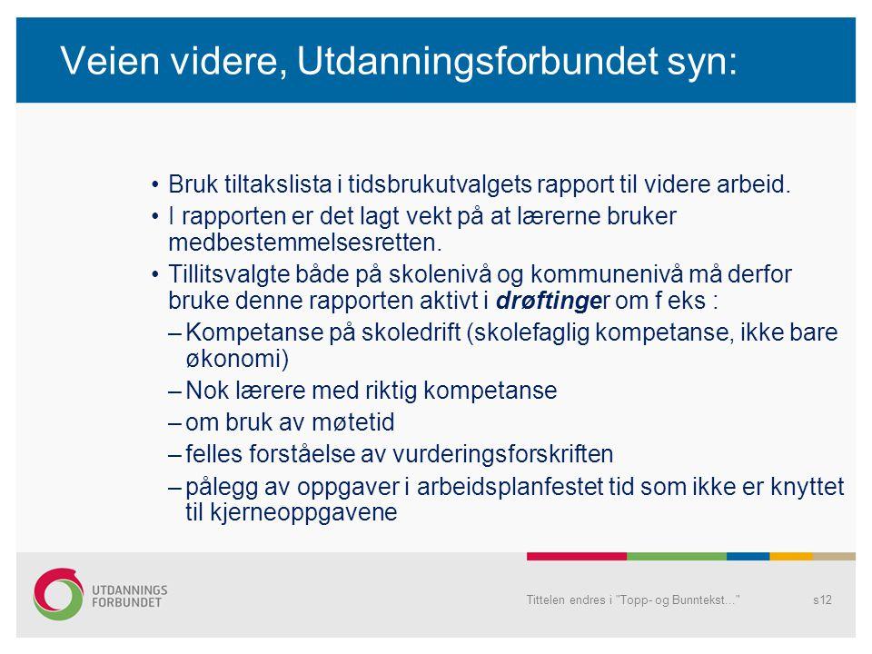 Veien videre, Utdanningsforbundet syn: Bruk tiltakslista i tidsbrukutvalgets rapport til videre arbeid.