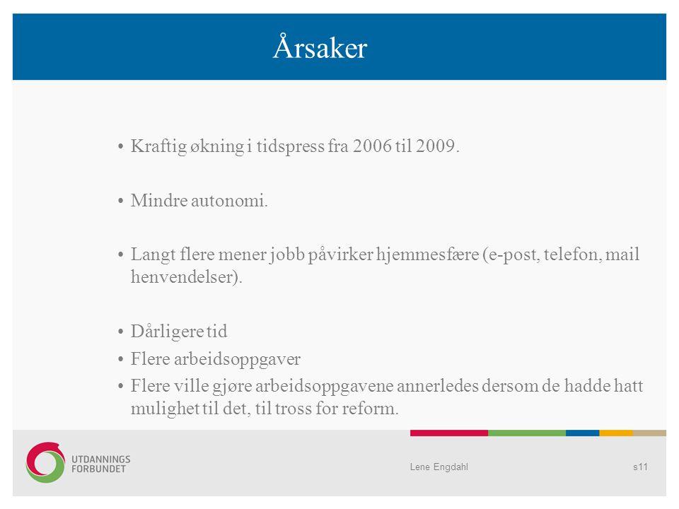 Kraftig økning i tidspress fra 2006 til 2009. Mindre autonomi. Langt flere mener jobb påvirker hjemmesfære (e-post, telefon, mail henvendelser). Dårli
