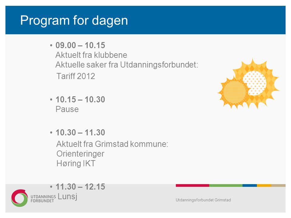 Program for dagen 09.00 – 10.15 Aktuelt fra klubbene Aktuelle saker fra Utdanningsforbundet: Tariff 2012 10.15 – 10.30 Pause 10.30 – 11.30 Aktuelt fra