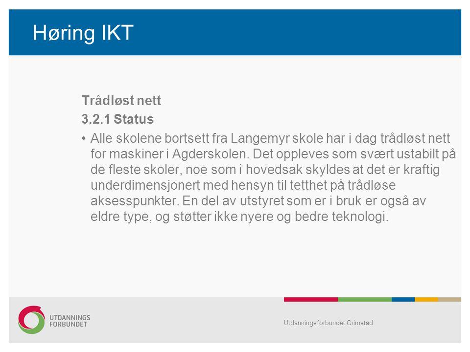 Høring IKT Trådløst nett 3.2.1 Status Alle skolene bortsett fra Langemyr skole har i dag trådløst nett for maskiner i Agderskolen. Det oppleves som sv