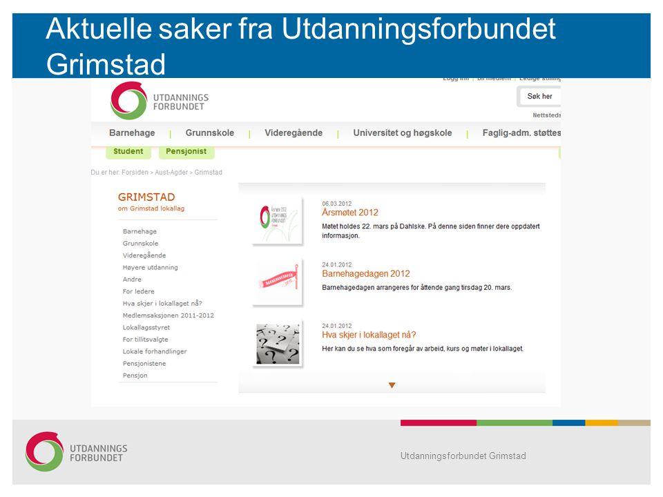 Aktuelle saker fra Utdanningsforbundet Grimstad Utdanningsforbundet Grimstad