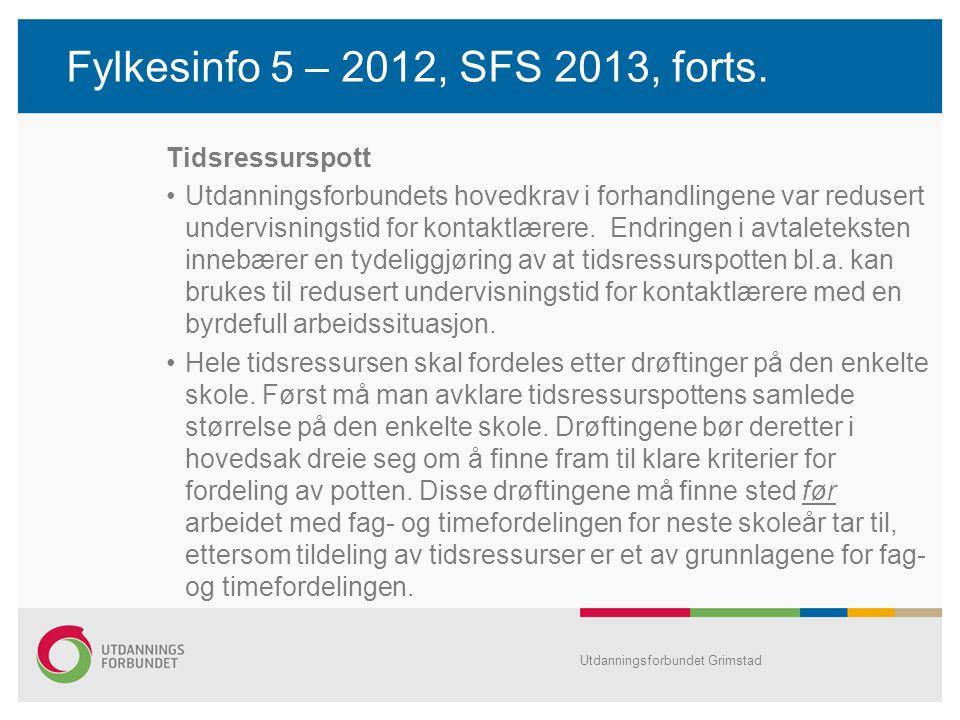 Fylkesinfo 5 – 2012, SFS 2013, forts. Tidsressurspott Utdanningsforbundets hovedkrav i forhandlingene var redusert undervisningstid for kontaktlærere.