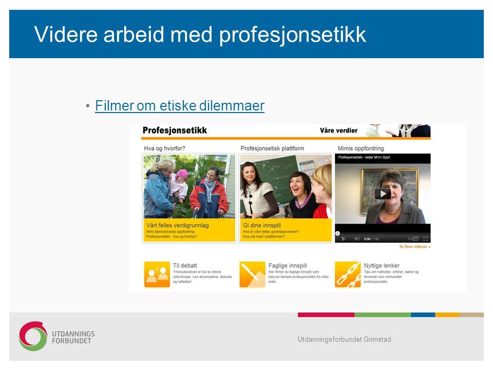Videre arbeid med profesjonsetikk Filmer om etiske dilemmaer Utdanningsforbundet Grimstad