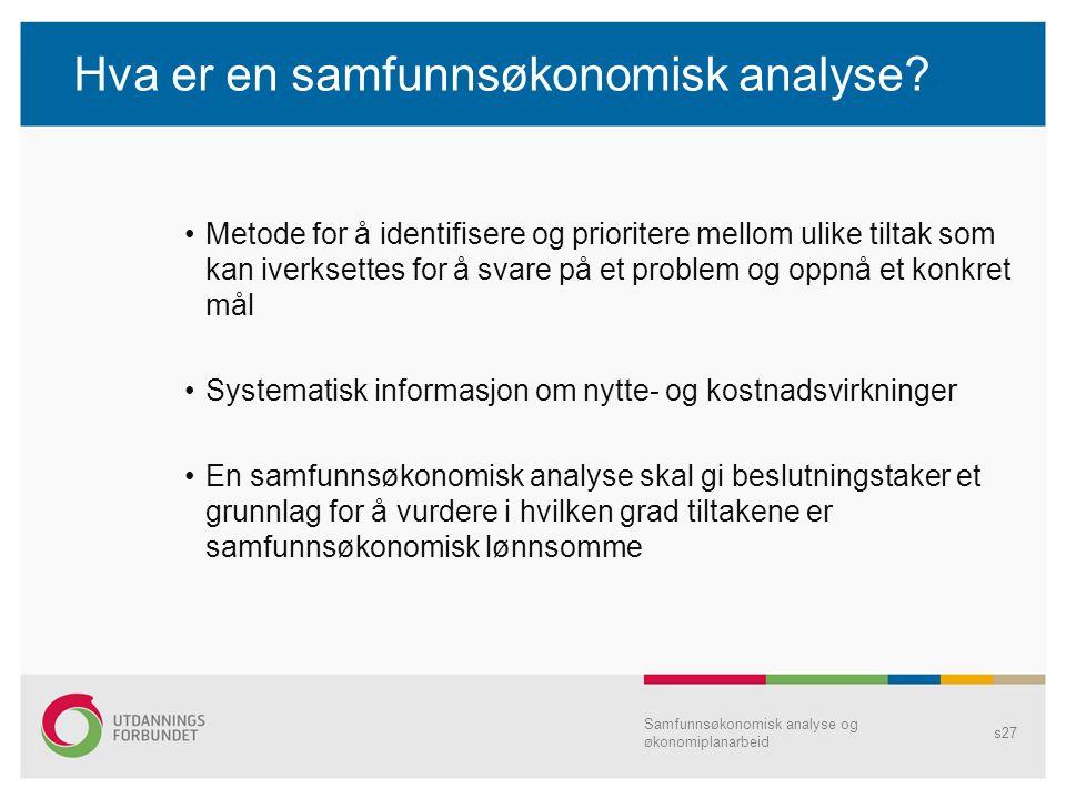 Hva er en samfunnsøkonomisk analyse? Metode for å identifisere og prioritere mellom ulike tiltak som kan iverksettes for å svare på et problem og oppn
