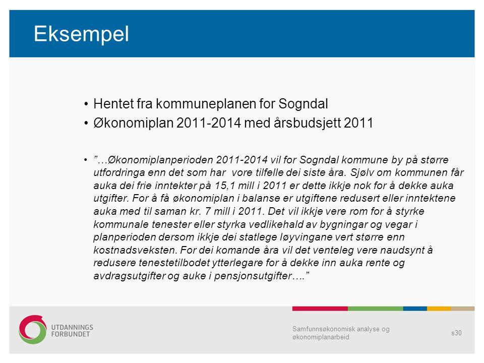 """Eksempel Hentet fra kommuneplanen for Sogndal Økonomiplan 2011-2014 med årsbudsjett 2011 """"…Økonomiplanperioden 2011-2014 vil for Sogndal kommune by på"""