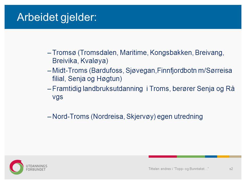 Arbeidet gjelder: –Tromsø (Tromsdalen, Maritime, Kongsbakken, Breivang, Breivika, Kvaløya) –Midt-Troms (Bardufoss, Sjøvegan,Finnfjordbotn m/Sørreisa f