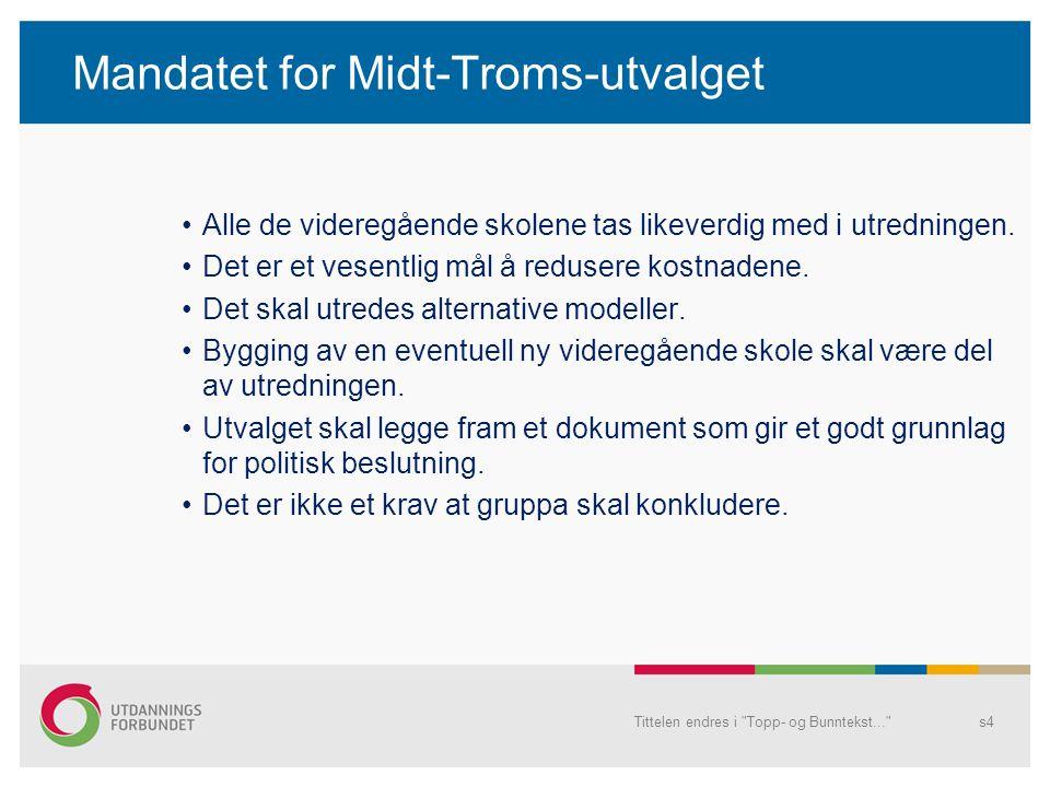 Mandatet for Midt-Troms-utvalget Alle de videregående skolene tas likeverdig med i utredningen. Det er et vesentlig mål å redusere kostnadene. Det ska