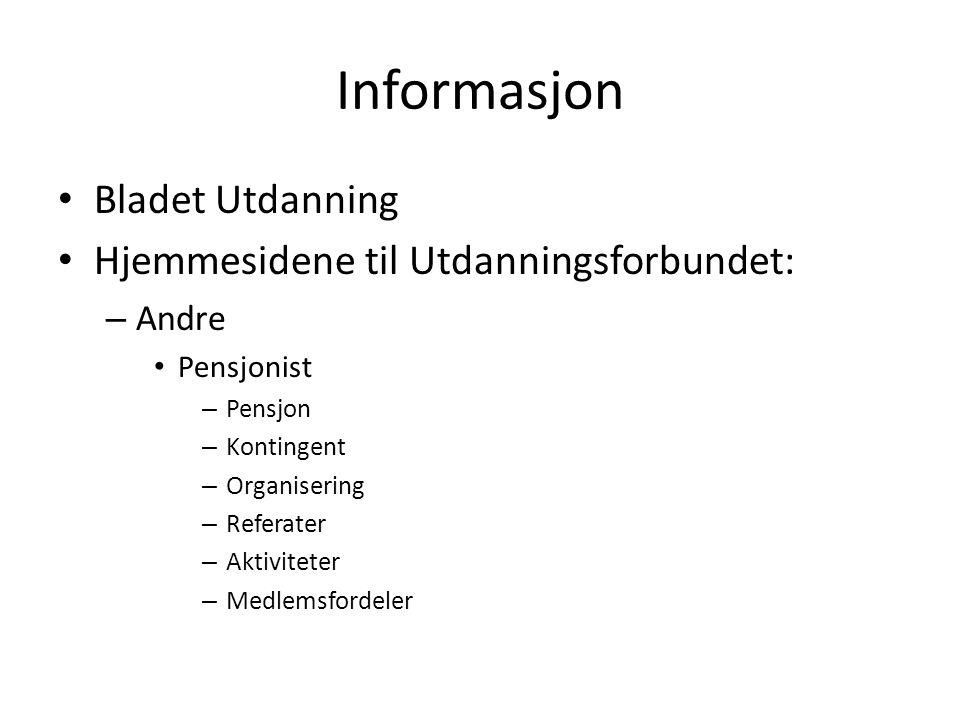 Informasjon Bladet Utdanning Hjemmesidene til Utdanningsforbundet: – Andre Pensjonist – Pensjon – Kontingent – Organisering – Referater – Aktiviteter