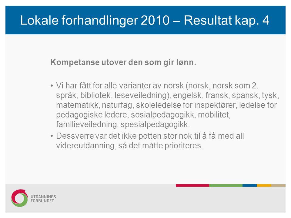 Lokale forhandlinger 2010 – Resultat kap. 4 Kompetanse utover den som gir lønn.