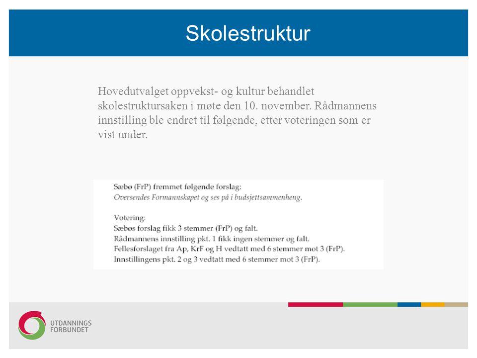 Skolestruktur Hovedutvalget oppvekst- og kultur behandlet skolestruktursaken i møte den 10.