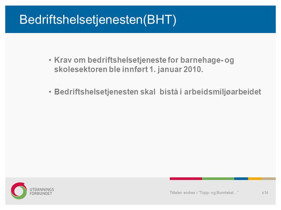 Bedriftshelsetjenesten(BHT) Krav om bedriftshelsetjeneste for barnehage- og skolesektoren ble innført 1.