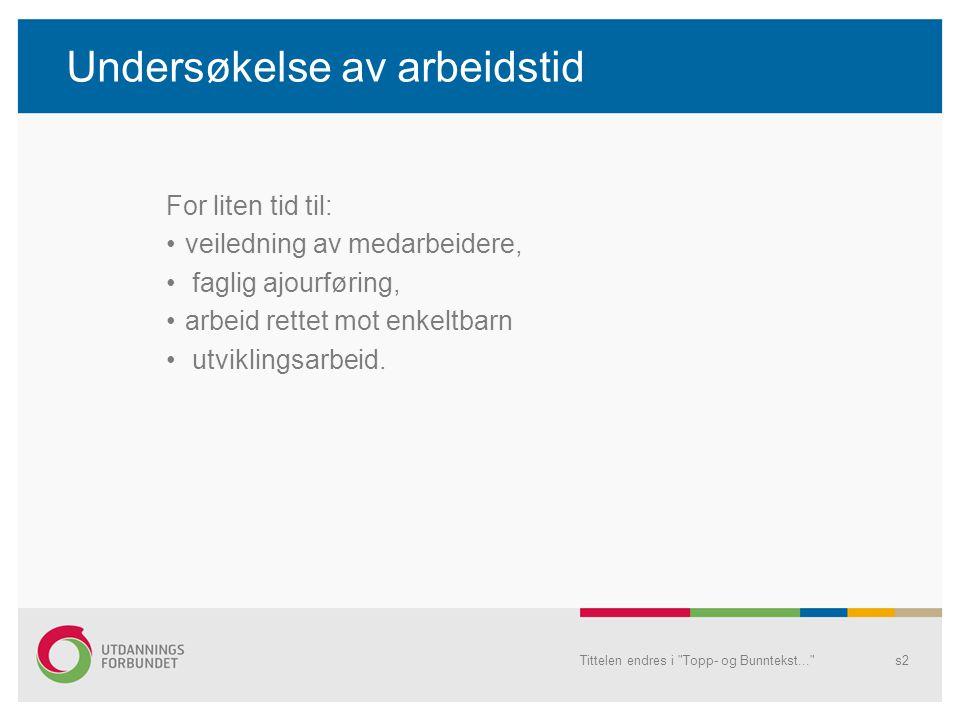 Kvalifisert personale –er nøkkel til gode barnehager Tittelen endres i Topp- og Bunntekst... s23