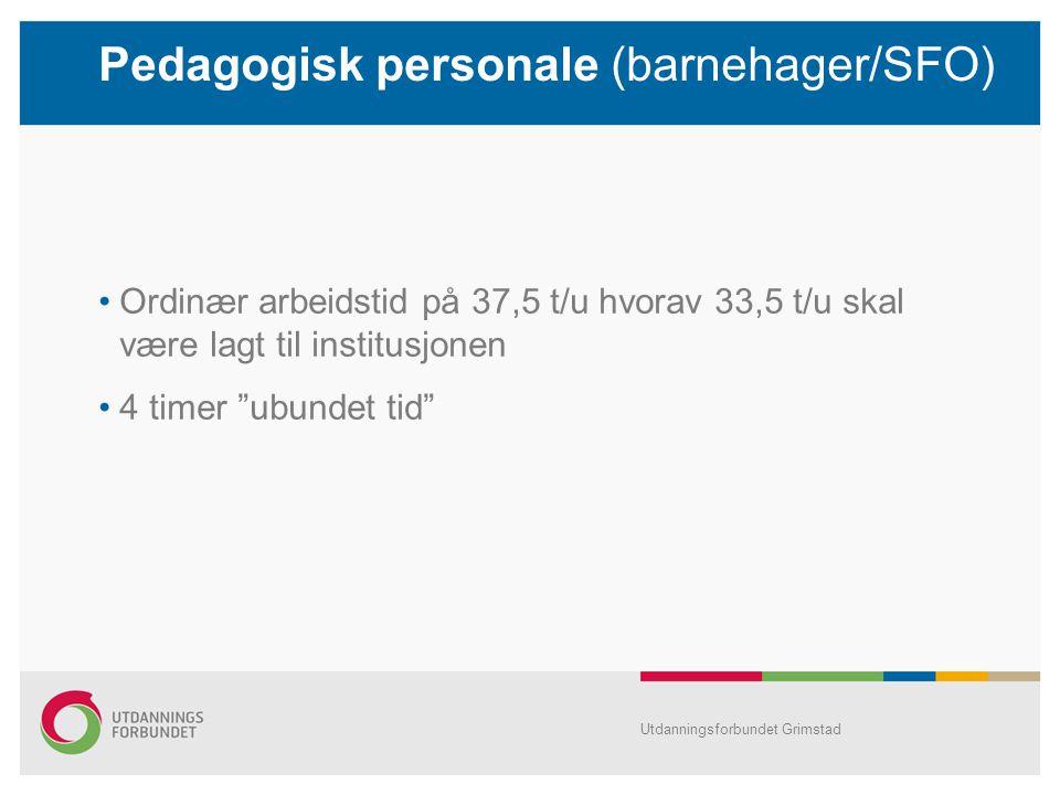 """Ordinær arbeidstid på 37,5 t/u hvorav 33,5 t/u skal være lagt til institusjonen 4 timer """"ubundet tid"""" Pedagogisk personale (barnehager/SFO) Utdannings"""