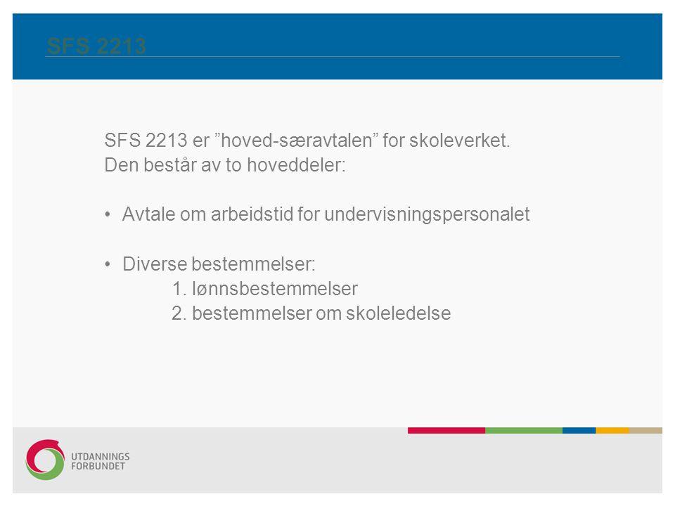 SFS 2213 Avtale om arbeidstid for undervisningspersonalet Alle kommuner og fylkeskommuner utvikle lokale arbeidstidsavtaler.