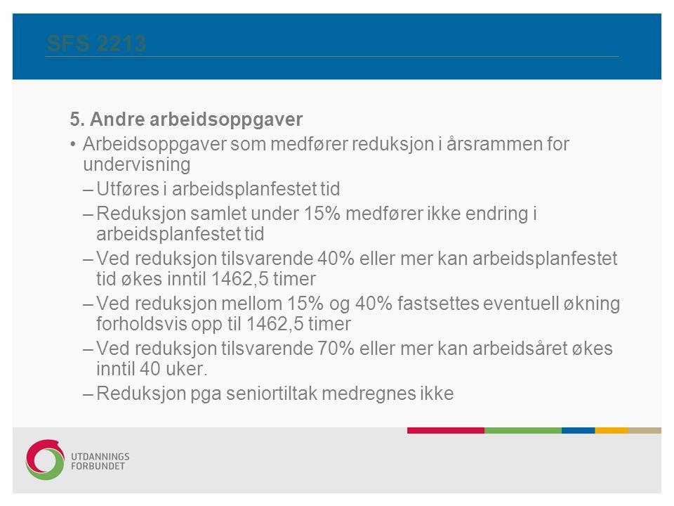 SFS 2213 6.Bestemmelser om tidsressurser Det avsettes 76 årsrammetimer pr.
