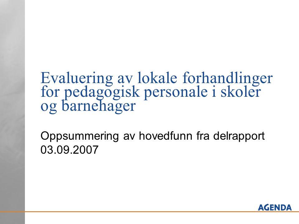 Evaluering av lokale forhandlinger for pedagogisk personale i skoler og barnehager Oppsummering av hovedfunn fra delrapport 03.09.2007