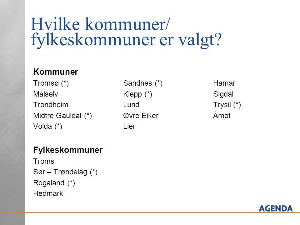 Hvilke kommuner/ fylkeskommuner er valgt? Kommuner Tromsø (*)Sandnes (*)Hamar MålselvKlepp (*)Sigdal TrondheimLund Trysil (*) Midtre Gauldal (*)Øvre E