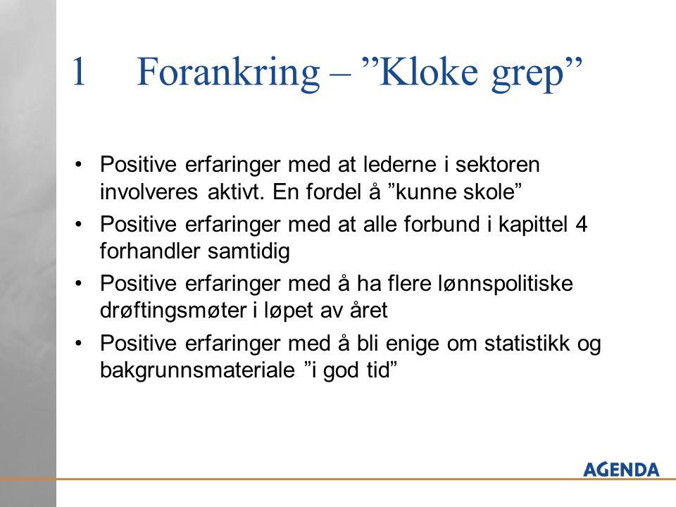 1Forankring – Kloke grep Positive erfaringer med at lederne i sektoren involveres aktivt.