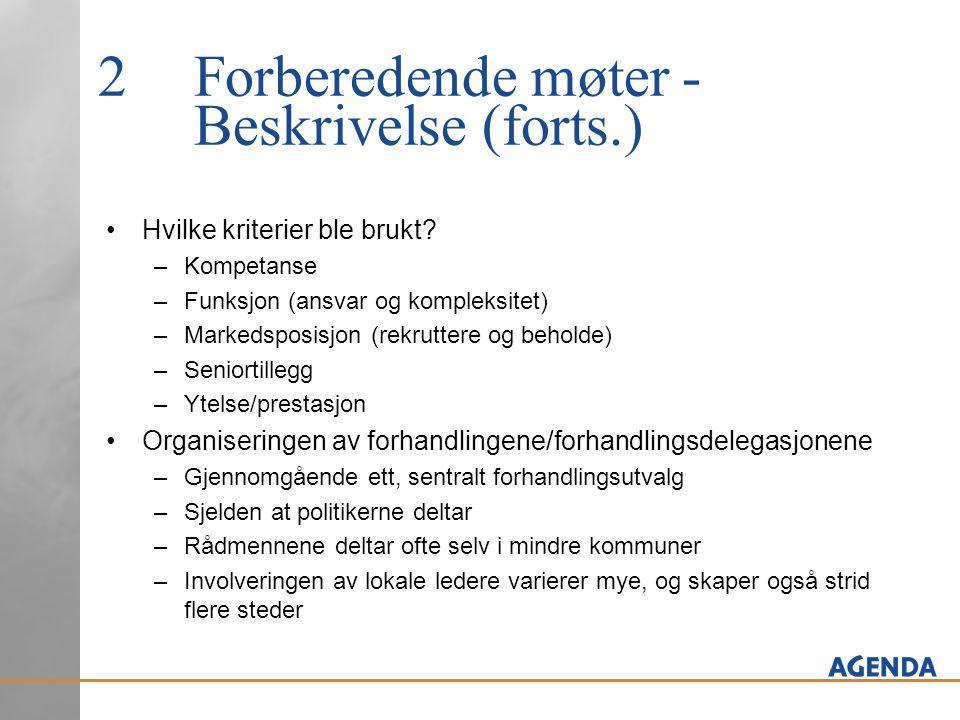 2Forberedende møter - Beskrivelse (forts.) Hvilke kriterier ble brukt? –Kompetanse –Funksjon (ansvar og kompleksitet) –Markedsposisjon (rekruttere og