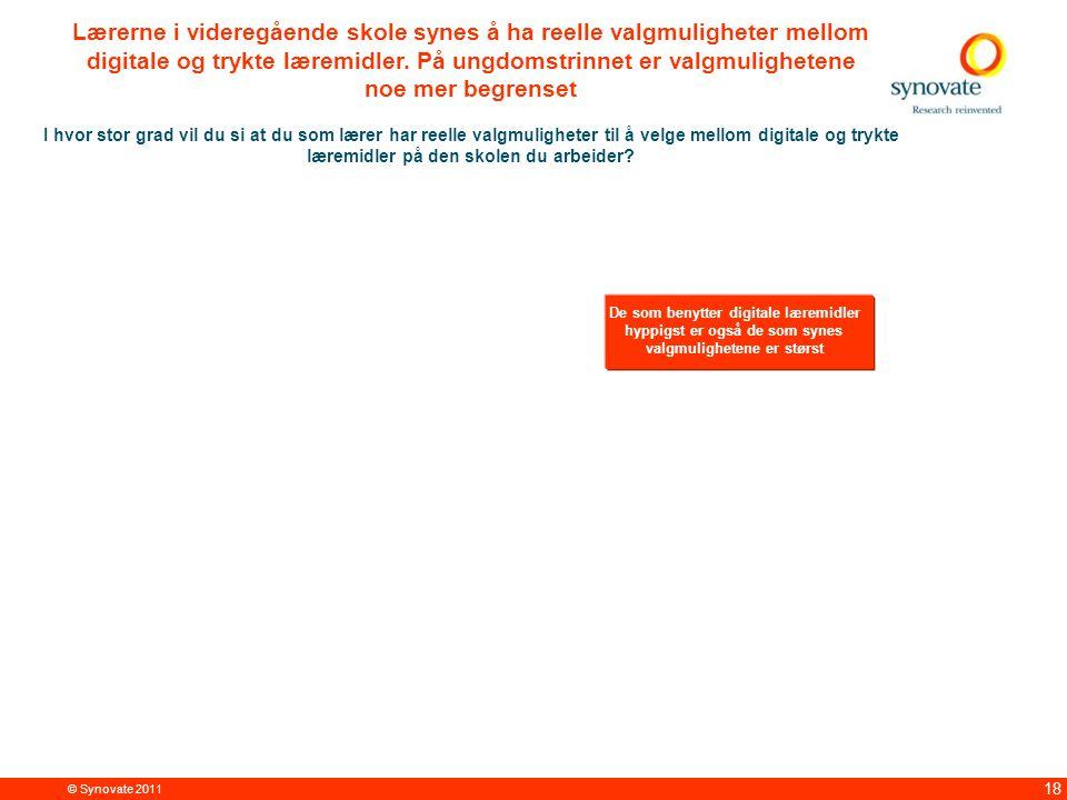 © Synovate 2011 18 Lærerne i videregående skole synes å ha reelle valgmuligheter mellom digitale og trykte læremidler.