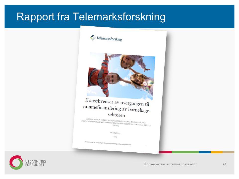 Rapport fra Telemarksforskning Konsekvenser av rammefinansierings4