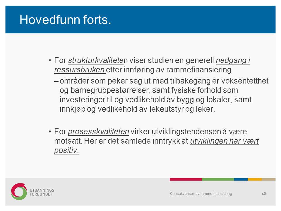 Hovedfunn forts. For strukturkvaliteten viser studien en generell nedgang i ressursbruken etter innføring av rammefinansiering –områder som peker seg