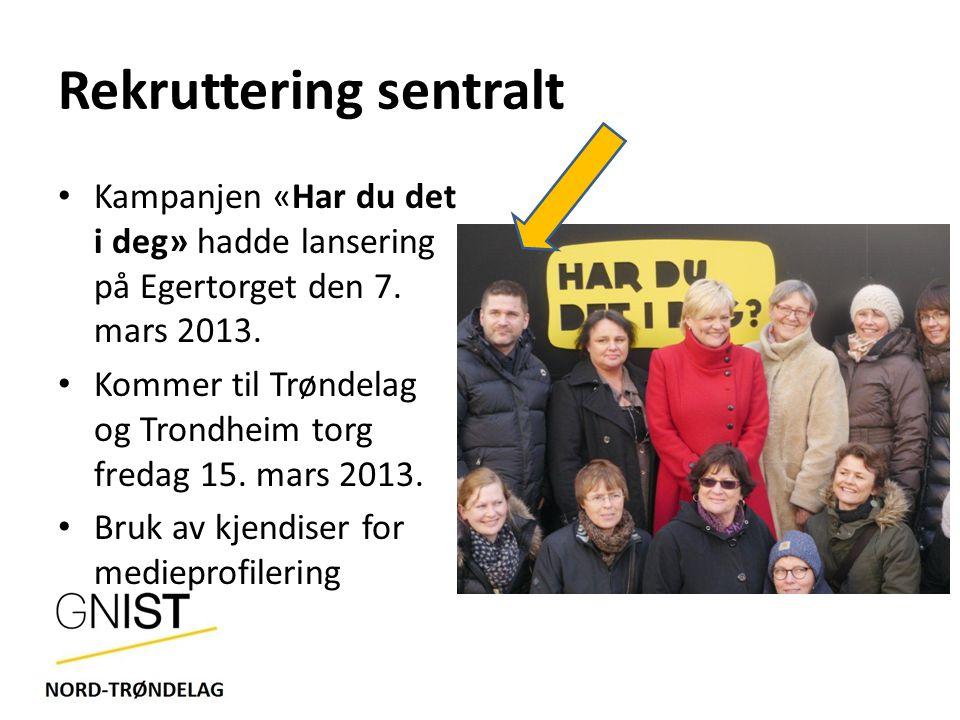 Rekruttering sentralt Kampanjen «Har du det i deg» hadde lansering på Egertorget den 7.