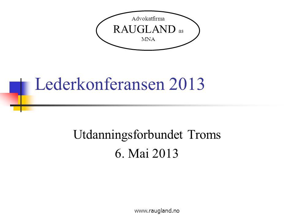 www.raugland.no Lederkonferansen 2013 Utdanningsforbundet Troms 6.