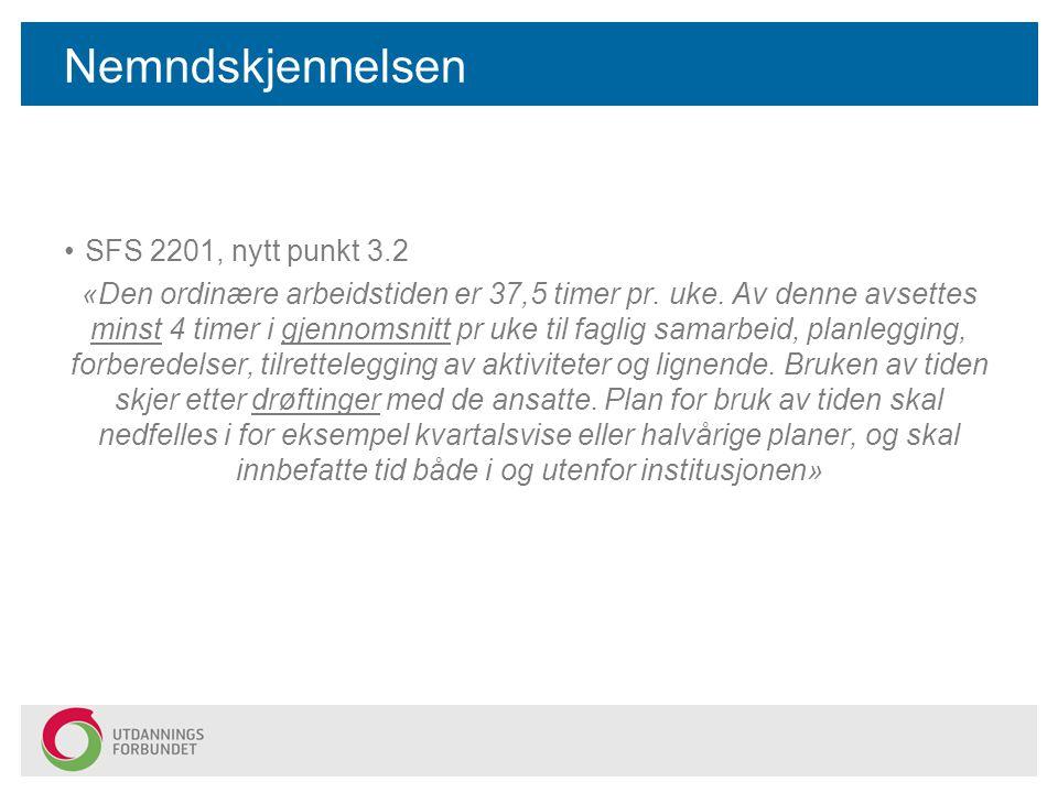 Nemndskjennelsen SFS 2201, nytt punkt 3.2 «Den ordinære arbeidstiden er 37,5 timer pr. uke. Av denne avsettes minst 4 timer i gjennomsnitt pr uke til