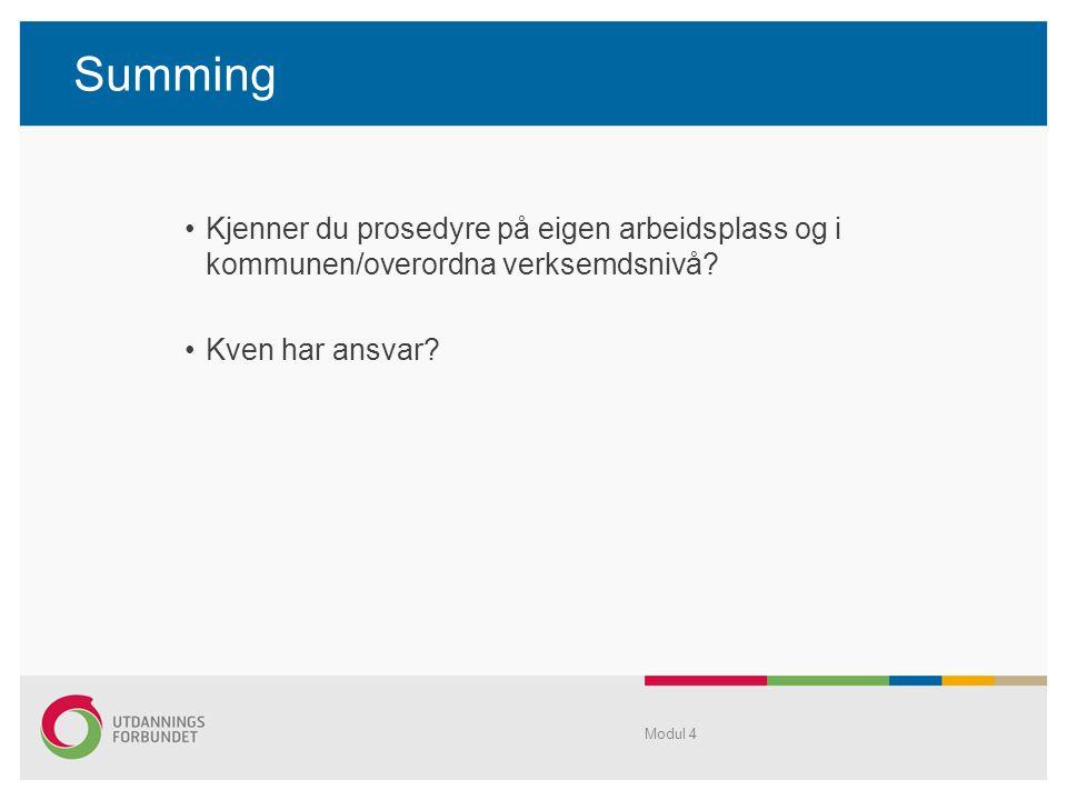 Summing Kjenner du prosedyre på eigen arbeidsplass og i kommunen/overordna verksemdsnivå.