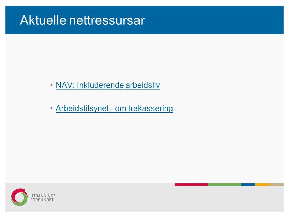 Aktuelle nettressursar NAV: Inkluderende arbeidsliv Arbeidstilsynet - om trakassering