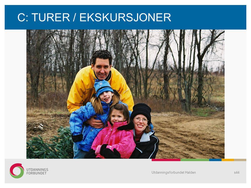 C: TURER / EKSKURSJONER Utdanningsforbundet Haldens44