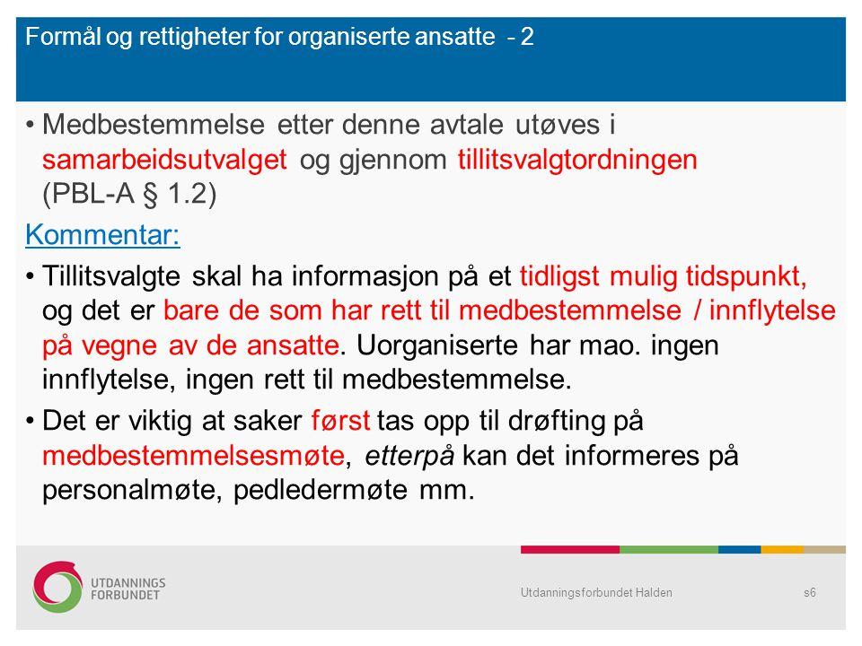 Formål og rettigheter for organiserte ansatte - 2 Medbestemmelse etter denne avtale utøves i samarbeidsutvalget og gjennom tillitsvalgtordningen (PBL-