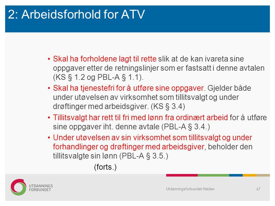 2: Arbeidsforhold for ATV Skal ha forholdene lagt til rette slik at de kan ivareta sine oppgaver etter de retningslinjer som er fastsatt i denne avtal