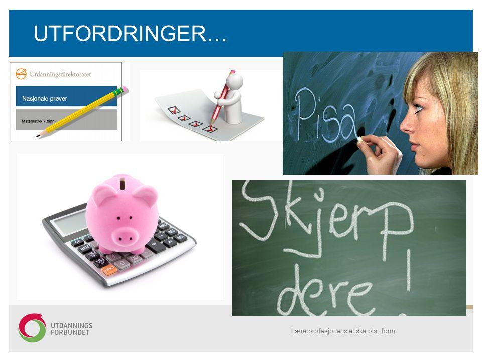 UTFORDRINGER… Lærerprofesjonens etiske plattform