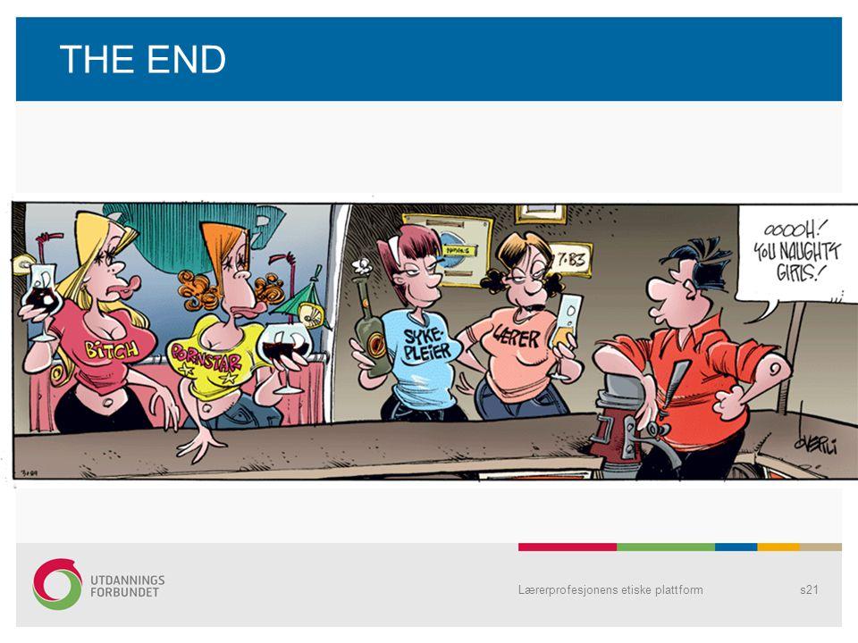 THE END Lærerprofesjonens etiske plattforms21