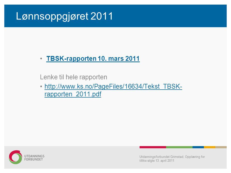 Lønnsoppgjøret 2011 TBSK-rapporten 10. mars 2011 Lenke til hele rapporten http://www.ks.no/PageFiles/16634/Tekst_TBSK- rapporten_2011.pdfhttp://www.ks
