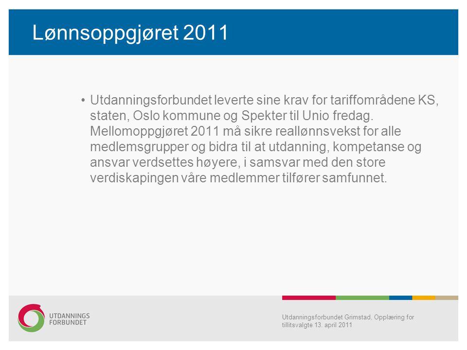 Lønnsoppgjøret 2011 Utdanningsforbundet leverte sine krav for tariffområdene KS, staten, Oslo kommune og Spekter til Unio fredag. Mellomoppgjøret 2011