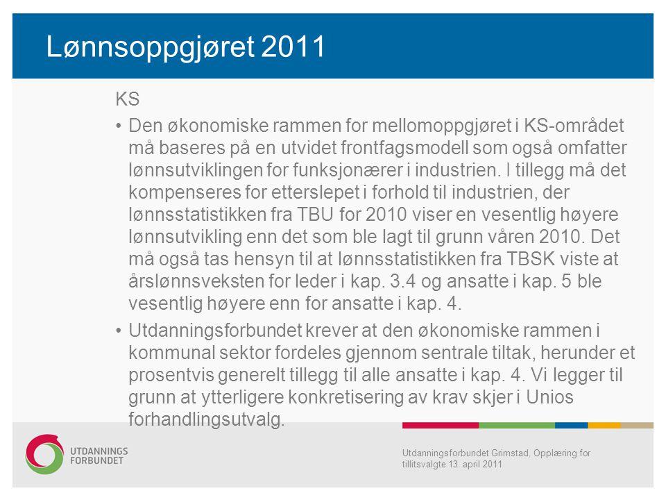 Lønnsoppgjøret 2011 KS Den økonomiske rammen for mellomoppgjøret i KS-området må baseres på en utvidet frontfagsmodell som også omfatter lønnsutviklin