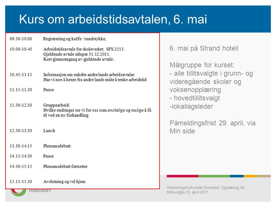 Kurs om arbeidstidsavtalen, 6. mai Utdanningsforbundet Grimstad, Opplæring for tillitsvalgte 13. april 2011 6. mai på Strand hotell Målgruppe for kurs