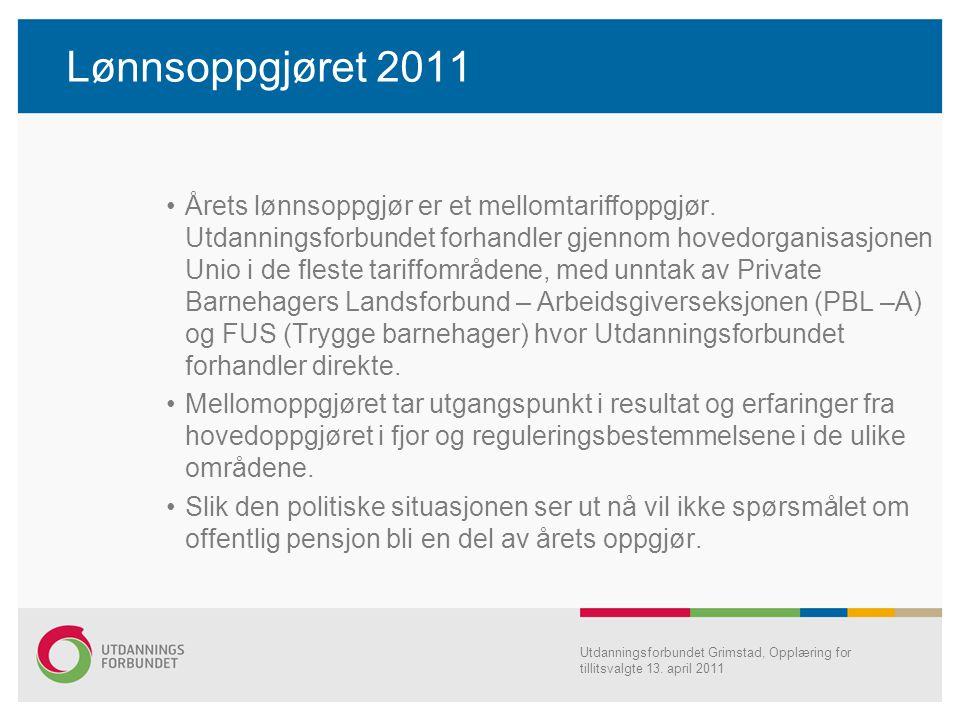 Lønnsoppgjøret 2011 Årets lønnsoppgjør er et mellomtariffoppgjør. Utdanningsforbundet forhandler gjennom hovedorganisasjonen Unio i de fleste tariffom