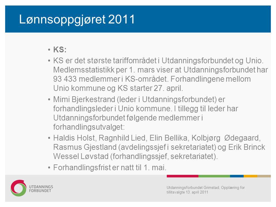 Lønnsoppgjøret 2011 KS: KS er det største tariffområdet i Utdanningsforbundet og Unio. Medlemsstatistikk per 1. mars viser at Utdanningsforbundet har