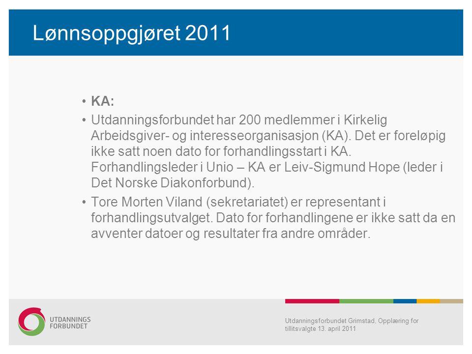 Lønnsoppgjøret 2011 KA: Utdanningsforbundet har 200 medlemmer i Kirkelig Arbeidsgiver- og interesseorganisasjon (KA). Det er foreløpig ikke satt noen