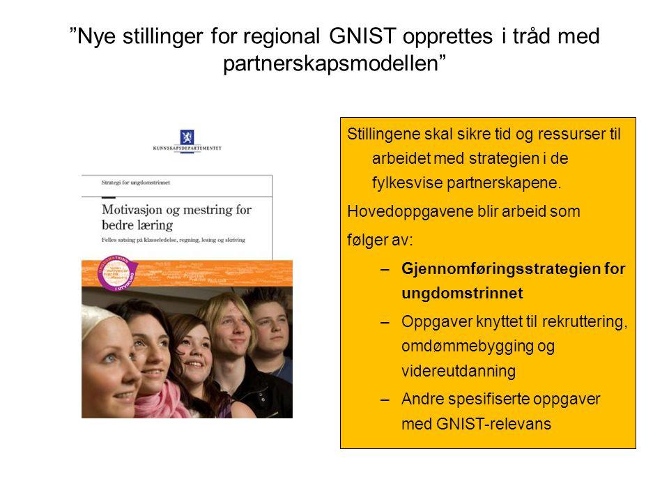 """""""Nye stillinger for regional GNIST opprettes i tråd med partnerskapsmodellen"""" Stillingene skal sikre tid og ressurser til arbeidet med strategien i de"""