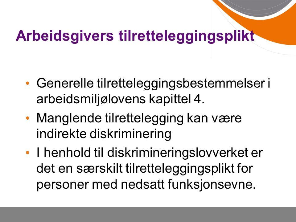 Arbeidsgivers tilretteleggingsplikt Generelle tilretteleggingsbestemmelser i arbeidsmiljølovens kapittel 4.