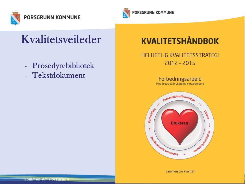 Kvalitetsveileder -Prosedyrebibliotek -Tekstdokument