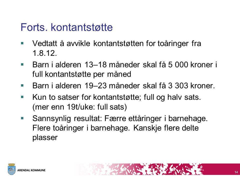 Forts. kontantstøtte  Vedtatt å avvikle kontantstøtten for toåringer fra 1.8.12.