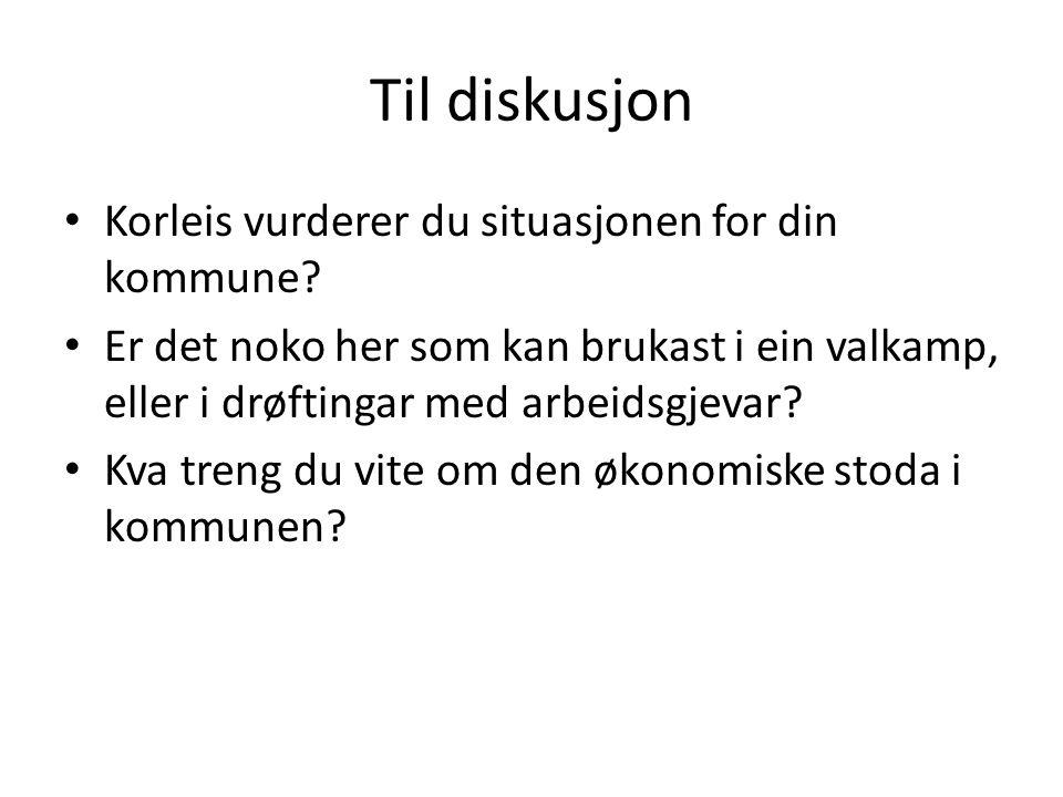 Til diskusjon Korleis vurderer du situasjonen for grunnskulen i din kommune.