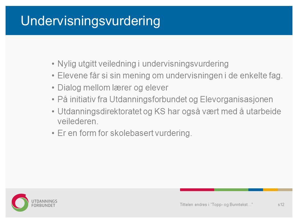 Undervisningsvurdering Nylig utgitt veiledning i undervisningsvurdering Elevene får si sin mening om undervisningen i de enkelte fag.